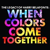 When Colors Come Together Lyrics Harry Belafonte