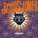 Doubt Lyrics Jesus Jones