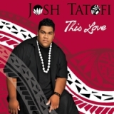 This Love Lyrics Josh Tatofi