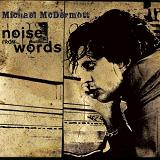 Noise From Words Lyrics Michael McDermott