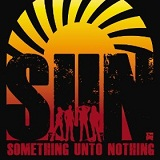 Something Unto Nothing Lyrics S.U.N.