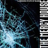 A Broken State of Bliss Lyrics The Mercy House