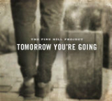 Tomorrow You're Going Lyrics The Pine Hill Project