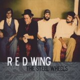 Red Wing Lyrics The Steel Wheels