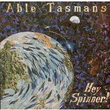 Hey Spinner Lyrics Able Tasmans