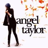Love Travels Lyrics Angel Taylor