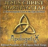 Jesus Christ Morningstar Lyrics ApologetiX
