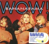 Wow! Lyrics Bananarama