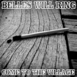 Come To The Village - EP Lyrics Belles Will Ring