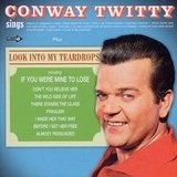Look Into My Teardrops Lyrics Conway Twitty