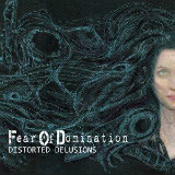Distorted Delusions Lyrics Fear Of Domination