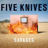 Savages Lyrics Five Knives