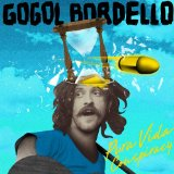 Pura Vida Conspiracy Lyrics Gogol Bordello