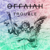 Trouble Lyrics Offaiah