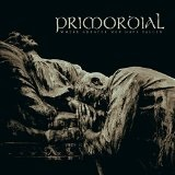 Where Greater Men Have Fallen Lyrics Primordial