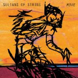 Move Lyrics Sultans Of String