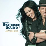 Just Feels Good Lyrics Thompson Square