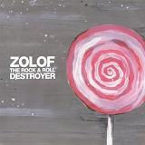 Zolof The Rock & Roll Destroyer Lyrics Zolof The Rock & Roll Destroyer