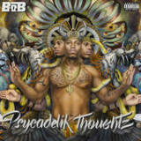 Psycadelik Thoughtz Lyrics B.o.B