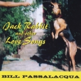 Jack Rabbit and Other Love Songs Lyrics Bill Passalacqua
