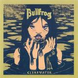 Clearwater Lyrics Bullfrog