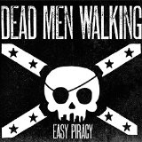 Easy Piracy Lyrics Dead Men Walking