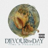 Time & Pressure Lyrics Devour The Day
