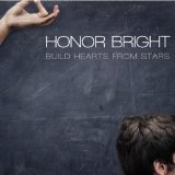 Build Hearts From Stars Lyrics Honor Bright
