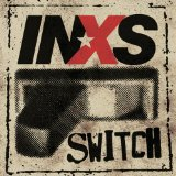 Switch Lyrics INXS