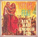 Ain't Had Enough Fun Lyrics Little Feat