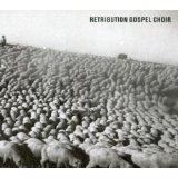 Retribution Gospel Choir Lyrics Retribution Gospel Choir