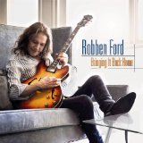 Bringing It Back Home Lyrics Robben Ford