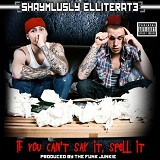 If You Can't Say It, Spell It Lyrics Shaymlusly Elliterate