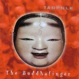 The Buddhafinger Lyrics Tadpole