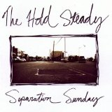 Separation Sunday Lyrics The Hold Steady