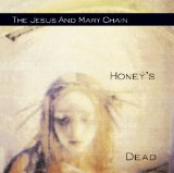 Honey's Dead Lyrics The Jesus and Mary Chain