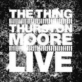 Live Lyrics The Thing & Thurston Moore