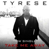 Take Me Away (Single) Lyrics TYRESE