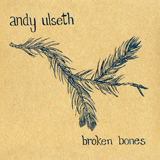 Broken Bones Lyrics Andy Ulseth