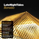 Late Night Tales: Bonobo Lyrics Bonobo