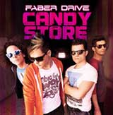 Candy Store (Single) Lyrics Faber Drive