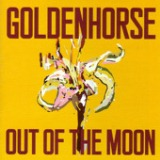 Out Of The Moon Lyrics Goldenhorse