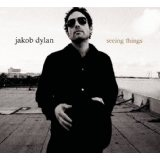 Seeing Things Lyrics Jakob Dylan