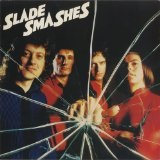 Slade Smashes Lyrics Slade