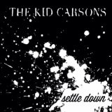 Settle Down (Low as You Can) Lyrics The Kid Carsons