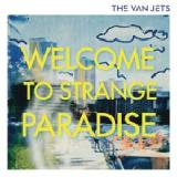 Welcome To Strange Paradise Lyrics The Van Jets