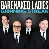 Grinning Streak Lyrics Barenaked Ladies