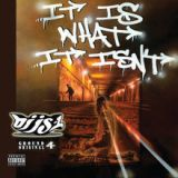 It Is What It Isn't Lyrics DJ JS-1