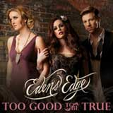 Too Good to Be True (Single) Lyrics Edens Edge
