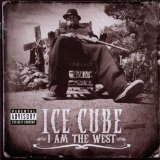 I Am The West Lyrics Ice Cube